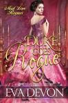 Duke Goes Rogue (Must Love Rogues Book 3) - Eva Devon