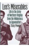 Lee's Miserables: Life in the Army of Northern Virginia from the Wilderness to Appomattox - J. Tracy Power