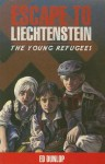 Escape to Liechtenstein (The Young Refugees, Book 1) - Ed Dunlop