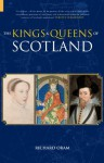 Kings & Queens of Scotland - Richard Oram