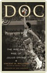Doc: The Rise and Rise of Julius Erving - Vincent M. Mallozzi, Dave Anderson
