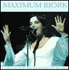 Maximum Bjork: The Unauthorised Biography of Bjork - Ben Graham