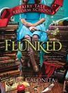 Flunked - Jen Calonita