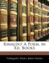 Rinaldo: A Poem, in XII. Books - Torquato Tasso, John Hoole