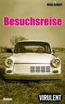 Besuchsreise (German Edition) - Anke Gebert