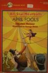 April Fools - Stephen Mooser