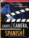 Lights, Camera, Spanish: Pop in the Movie, Learn the Language [With DVD] - Bill VanPatten, Gregory D. Keating