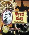 Wyatt Earp: Wild West Lawman - Elaine Landau