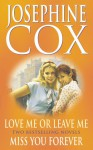 Love Me Or Leave Me: And, Miss You Forever - Josephine Cox