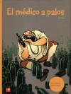 El médico a palos - Enrique Lorenzo, Molière