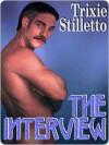 The Interview - Trixie Stilletto