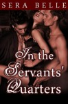 In the Servants' Quarters - Sera Belle