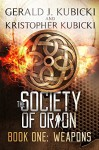The Society of Orion: Book One: Weapons (A Colton Banyon Mystery 11) - Gerald J. Kubicki, Kristopher Kubicki