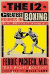 The 12 Greatest Rounds of Boxing: The Untold Stories - Ferdie Pacheco, Jim Moskovitz