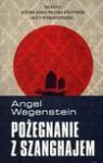 Pożegnanie z Szanghajem - Wagenstein Angel, Hanna Karpińska