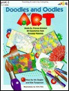 Doodles & Oodles of Art: Hands-On, Process-Oriented Art Experiences from Everyday Materials - Chris Nye, Kim Torgerson