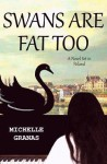 [ Swans Are Fat Too By Granas, Michelle ( Author ) Paperback 2014 ] - Michelle Granas
