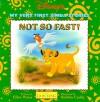 Not So Fast!: My Very First Simba Stories - Ellen Weiss