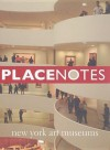Placenotes--New York Art Museums - Kevin P. Keim