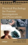 Practical Psychology for Forensic Investigations and Prosecutions - Mark R Kebbell, Graham M. Davies