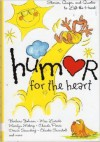 Humor For The Heart - Barbara Johnson, Max Lucado, Charles R. Swindoll, Kristen Myers, Marylin Meberg, Chanda Pierce, Doris Swanberg