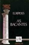 As Bacantes - Euripides