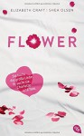 FLOWER - Elizabeth Craft, Shea Olsen, Katja Hald