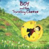 Boy and the Travelling Cheese (Volume 1) - Junia Wonders, Divin Meir