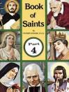 Book of Saints, Part 4 - Lawrence G. Lovasik