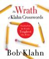 The Wrath of Klahn Crosswords: Puzzles from the World's Toughest Clue Writer - Bob Klahn