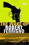 The Wake-Up - Robert Ferrigno