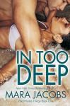 In Too Deep (Freshman Roommates Trilogy, Book 1) - Mara Jacobs