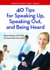 40 Tips For Speaking Up Speaking Out And Being Heard - Eileen McDargh, Eunice Parisi-Carew