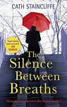 The Silence Between Breaths - Cath Staincliffe