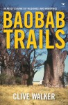 Baobab Trails: An Artist's Journey of Wilderness and Wanderings - Clive Walker