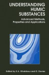 Understanding Humic Substances: Advanced Methods, Properties and Applications - Elham A. Ghabbour