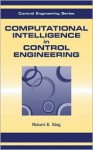 Computational Intelligence in Control Engineering - Robert E. King