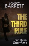 The Third Rule - Part Three: Sacrifices - Andrew Barrett