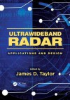 Ultrawideband Radar: Applications and Design - James D. Taylor