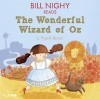 "Bill Nighy Reads ""The Wonderful Wizard of Oz"" - Bill Nighy, L. Frank Baum"