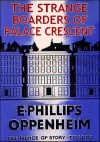 The Strange Boarders Of Palace Crescent - E. PHILLIPS OPPENHEIM