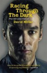 Racing Through The Dark: The Fall And Rise Of David Millar - David Millar, Jeremy Whittle