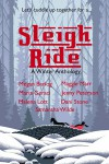 Sleigh Ride: A Winter Antholology - Megan Barlog, Malena Lott, Dani Stone, Maria Geraci, Jenny Peterson, Maggie Marr, Samantha Wilde