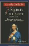 A Study Guide for 7 Secrets of the Eucharist: Encountering the Heart of God - Vinny Flynn