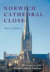 Norwich Cathedral Close : The Evolution of the English Cathedral Landscape (Studies in the History of Medieval Religion) (Studies in the History of Medieval Religion) - Roberta Gilchrist