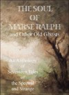 The Soul of Marse Ralph and Other Old Ghosts - Christopher Roden, Richard Marsh