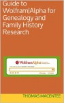 Guide to Wolfram|Alpha for Genealogy and Family History Research - Thomas MacEntee
