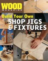 Wood® Magazine: Build Your Own Shop Jigs & Fixtures - Wood Magazine