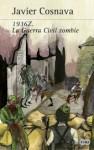 1936Z. La Guerra Civil zombi - Javier Cosnava