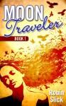 Moon Traveler Book 1 - Robin Slick